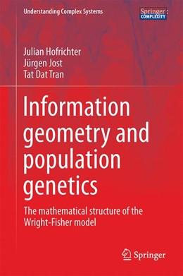 Abbildung von Hofrichter / Jost / Tran | Information Geometry and Population Genetics | 2017 | The Mathematical Structure of ...
