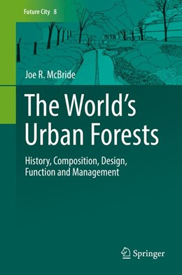 Abbildung von McBride | The World's Urban Forests | 2017 | History, Composition, Design, ...