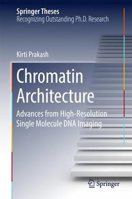 Abbildung von Prakash   Chromatin Architecture   2017   Advances From High-resolution ...