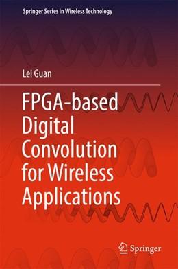 Abbildung von Guan | FPGA-based Digital Convolution for Wireless Applications | 1. Auflage | 2017 | beck-shop.de