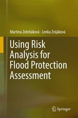 Abbildung von Zelenáková / Zvijáková | Using Risk Analysis for Flood Protection Assessment | 2017