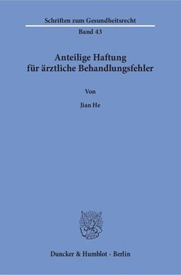 Abbildung von He | Anteilige Haftung für ärztliche Behandlungsfehler | 1. Auflage | 2016 | beck-shop.de