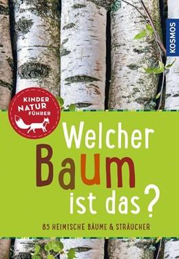 Abbildung von Haag | Welcher Baum ist das? Kindernaturführer | 1. Auflage | 2017 | beck-shop.de
