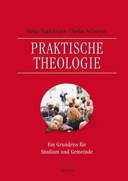 Abbildung von Stadelmann / Schweyer | Praktische Theologie | 1. Auflage | 2017 | beck-shop.de