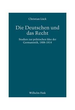 Abbildung von Lück   Die Deutschen und das Recht   1. Auflage   2020   beck-shop.de