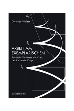 Abbildung von Walzer / Fink | Arbeit am Exemplarischen | 1. Auflage | 2017 | beck-shop.de