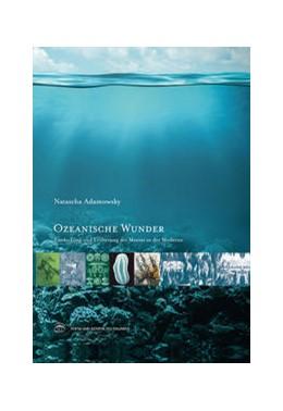 Abbildung von Adamowsky | Ozeanische Wunder | 2017 | Entdeckung und Eroberung des M...