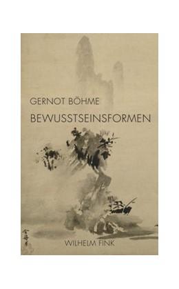Abbildung von Böhme | Bewusstseinsformen | 2., erweiterte Auflage | 2016