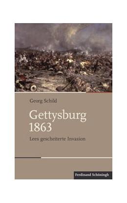 Abbildung von Schild | Gettysburg 1863 | 2017 | Lees gescheiterte Invasion