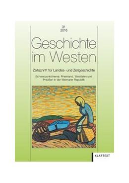 Abbildung von Geschichte im Westen 31/2016   2016   Zeitschrift für Landes- und Ze...