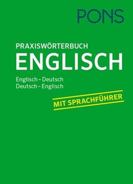 Abbildung von PONS Praxiswörterbuch Englisch | 2017 | Englisch-Deutsch / Deutsch-Eng...