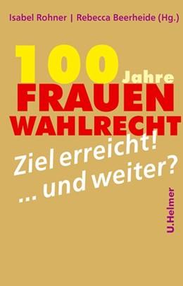 Abbildung von Rohner / Beerheide | 100 Jahre Frauenwahlrecht | 1. Auflage | 2017 | beck-shop.de