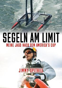 Abbildung von Spithill | Segeln am Limit | 1. Auflage | 2017 | beck-shop.de
