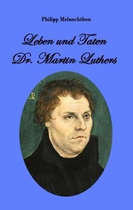 Abbildung von Melanchthon | Leben und Taten Dr. Martin Luthers | 2016