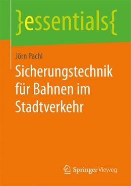 Abbildung von Pachl   Sicherungstechnik für Bahnen im Stadtverkehr   1. Auflage   2016   beck-shop.de