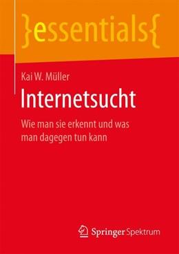 Abbildung von Müller | Internetsucht | 2016 | Wie man sie erkennt und was ma...