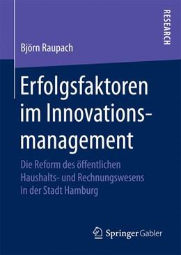Abbildung von Raupach | Erfolgsfaktoren im Innovationsmanagement | 1. Auflage | 2017 | beck-shop.de