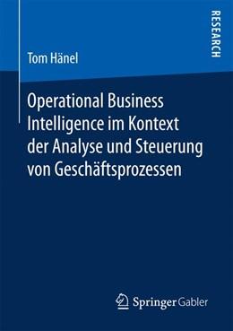 Abbildung von Hänel | Operational Business Intelligence im Kontext der Analyse und Steuerung von Geschäftsprozessen | 1. Auflage | 2016 | beck-shop.de