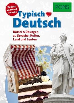 Abbildung von PONS Typisch Deutsch | 2017 | Rätsel & Übungen zu Sprache, K...