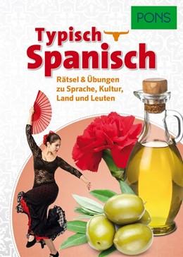 Abbildung von PONS Typisch Spanisch | 2017 | Rätsel & Übungen zu Sprache, K...