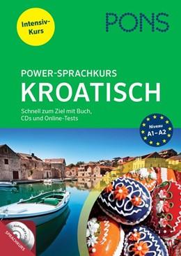 Abbildung von PONS Power-Sprachkurs Kroatisch | 2017 | Schnell zum Ziel mit Buch, CDs...