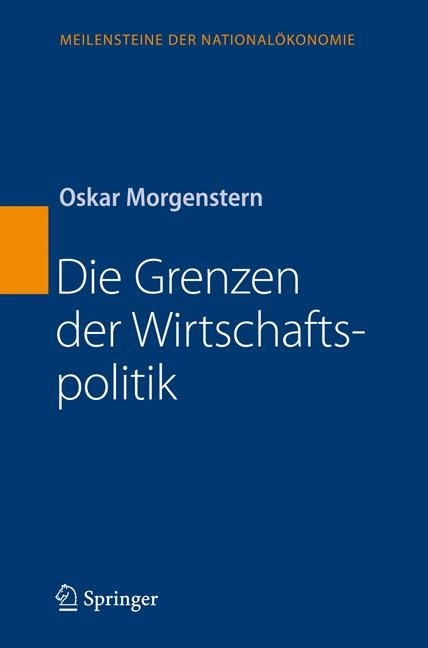 Die Grenzen der Wirtschaftspolitik   Morgenstern   Reprint der 1. Aufl. Wien, 1934., 2007   Buch (Cover)