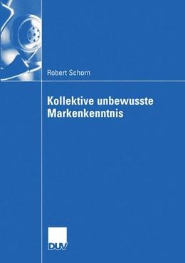 Abbildung von Schorn | Kollektive unbewusste Markenkenntnis | 2005 | Vorwort von Hans Mühlbacher. Z...