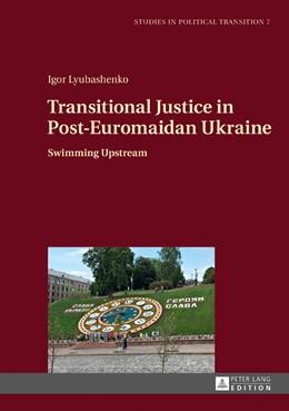 Abbildung von Lyubashenko | Transitional Justice in Post-Euromaidan Ukraine | 1. Auflage | 2016 | beck-shop.de
