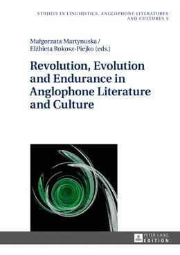 Abbildung von Martynuska / Rokosz-Piejko | Revolution, Evolution and Endurance in Anglophone Literature and Culture | 2016