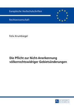 Abbildung von Krumbiegel | Die Pflicht zur Nicht-Anerkennung völkerrechtswidriger Gebietsänderungen | 1. Auflage | 2017 | beck-shop.de
