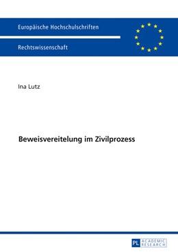 Abbildung von Lutz | Beweisvereitelung im Zivilprozess | 1. Auflage | 2016 | beck-shop.de