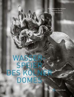 Abbildung von Deml / Hardering | Wasserspeier des Kölner Domes | 1. Auflage | 2016 | beck-shop.de