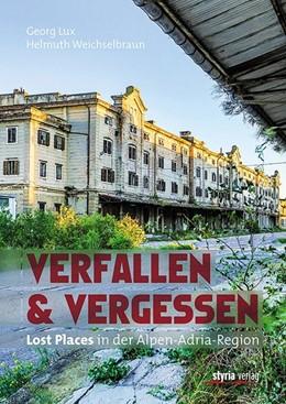 Abbildung von Lux | Verfallen & Vergessen | 1. Auflage | 2017 | beck-shop.de