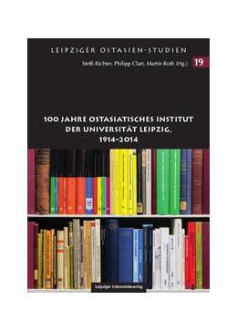 Abbildung von Richter / Clart / Roth | 100 Jahre Ostasiatisches Institut der Universität Leipzig, 1914-2014 | 2016