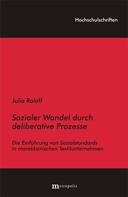 Abbildung von Roloff | Sozialer Wandel durch deliberative Prozesse | 2006 | Die Einführung von Sozialstand... | 98
