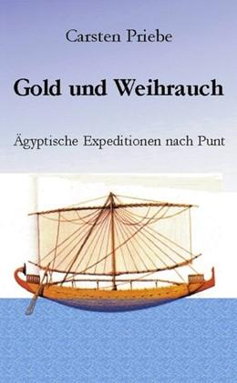 Abbildung von Priebe | Gold und Weihrauch | 2002 | Ägyptische Expeditionen nach P...