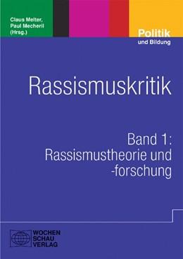 Abbildung von Melter / Mecheril | Rassismuskritik | 2009 | Band 1: Rassismustheorie und -...