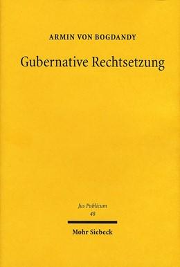 Abbildung von Bogdandy   Gubernative Rechtsetzung   2000   Eine Neubestimmung der Rechtse...   48