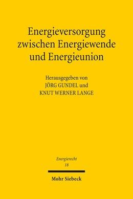 Abbildung von Gundel / Lange | Energieversorgung zwischen Energiewende und Energieunion | 1. Auflage | 2016 | beck-shop.de