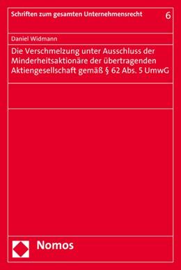 Abbildung von Widmann | Die Verschmelzung unter Ausschluss der Minderheitsaktionäre der übertragenden Aktiengesellschaft gemäß § 62 Abs. 5 UmwG | 2017 | 6