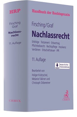 Abbildung von Firsching / Graf | Nachlassrecht | 11., vollständig überarbeitete und ergänzte Auflage | 2019 | Erbfolge, Testament, Erbvertra... | Band 6