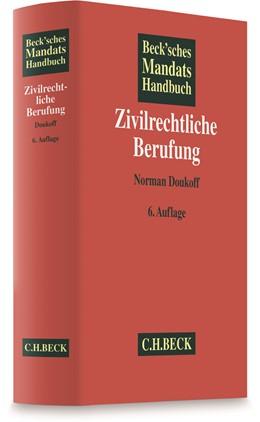 Abbildung von Beck'sches Mandatshandbuch Zivilrechtliche Berufung | 6. Auflage | 2018 | beck-shop.de