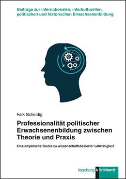 Abbildung von Scheidig | Professionalität politischer Erwachsenenbildung zwischen Theorie und Praxis | 2017 | Eine empirische Studie zu wiss...