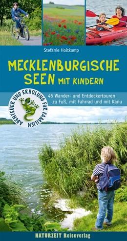 Abbildung von Holtkamp   Wanderführer Mecklenburgische Seen mit Kindern   2. Auflage   2017   45 Wander- und Entdeckertouren...