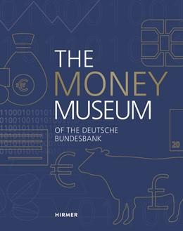 Abbildung von Deutsche Bundesbank | The Money Museum of the Deutsche Bundesbank | 1. Auflage | 2017 | beck-shop.de