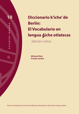 Abbildung von Dürr / Sachse | Diccionario k'iche' de Berlín | 1. Auflage | 2017 | beck-shop.de