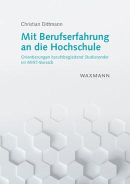 Abbildung von Dittmann | Mit Berufserfahrung an die Hochschule | 2016 | Orientierungen berufsbegleiten...