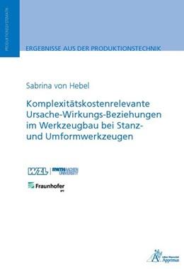 Abbildung von Hebel   Komplexitätskostenrelevante Ursache-Wirkungs-Beziehungen im Werkzeugbau bei Stanz- und Umformwerkzeugen   1. Auflage   2016   beck-shop.de