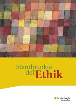 Abbildung von Standpunkte der Ethik. Schülerband | 1. Auflage | 2017 | beck-shop.de