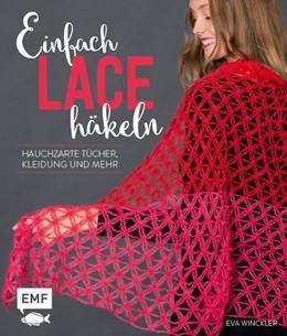 Abbildung von Winckler | Einfach Lace häkeln | 2017 | Hauchzarte Tücher, Kleidung un...